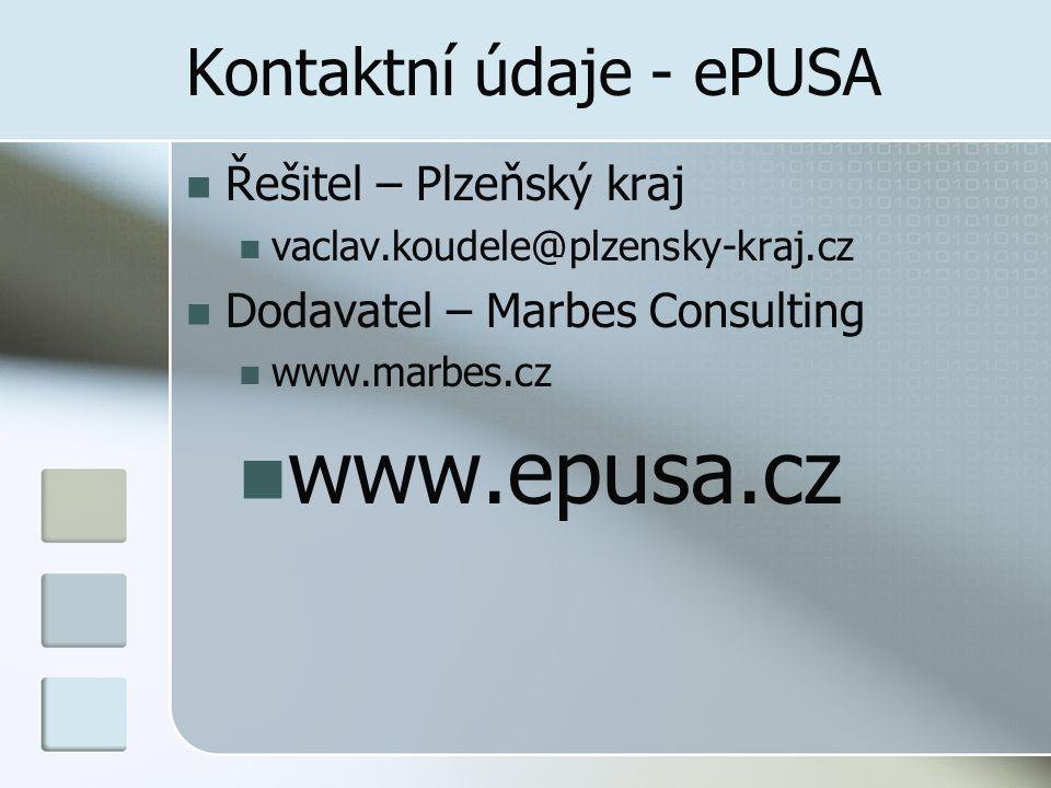 Kontaktní údaje - ePUSA Řešitel – Plzeňský kraj vaclav.koudele@plzensky-kraj.cz Dodavatel – Marbes Consulting www.marbes.cz www.epusa.cz