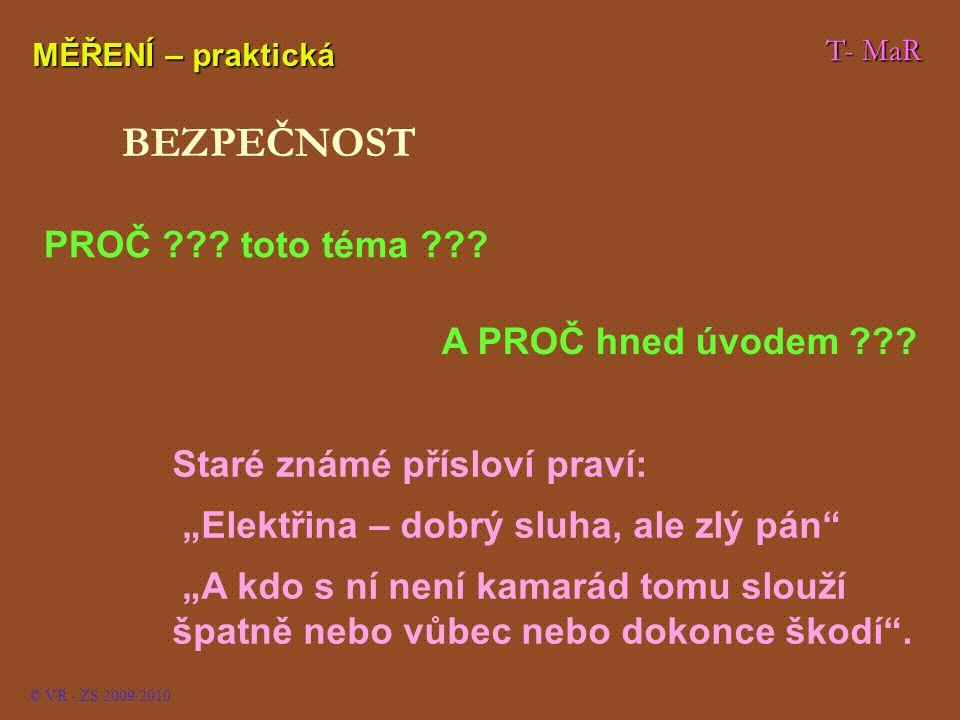 T- MaR MĚŘENÍ – praktická © VR - ZS 2009/2010 PROČ .