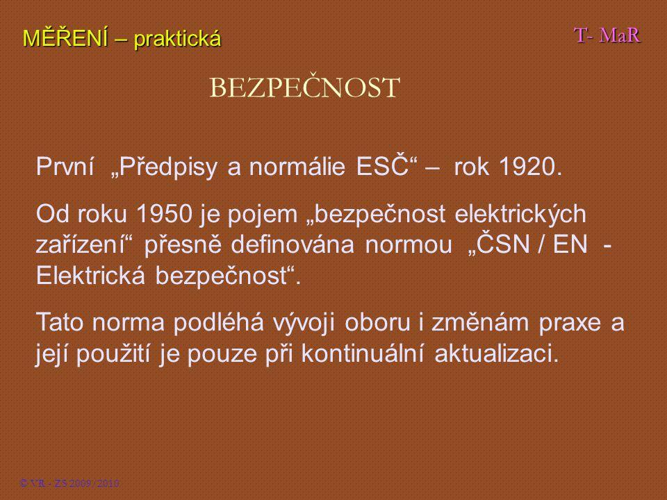 """T- MaR MĚŘENÍ – praktická © VR - ZS 2009/2010 BEZPEČNOST První """"Předpisy a normálie ESČ – rok 1920."""