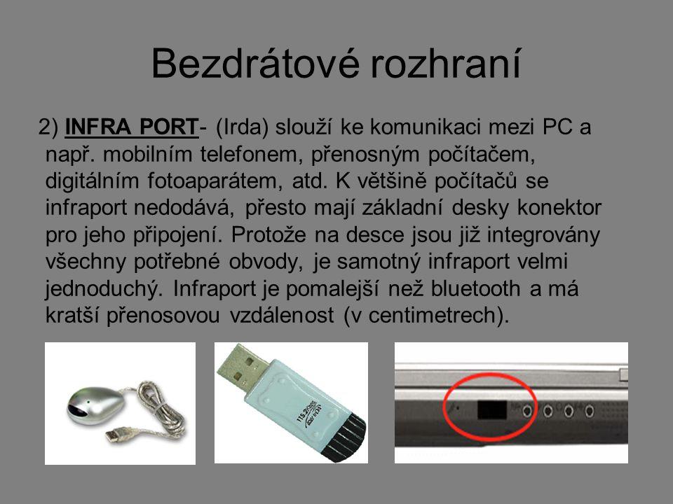 Bezdrátové rozhraní 2) INFRA PORT- (Irda) slouží ke komunikaci mezi PC a např.