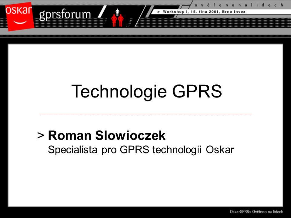 Technologie GPRS >Roman Slowioczek Specialista pro GPRS technologii Oskar