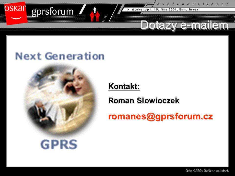 Kontakt: Roman Slowioczek romanes@gprsforum.cz