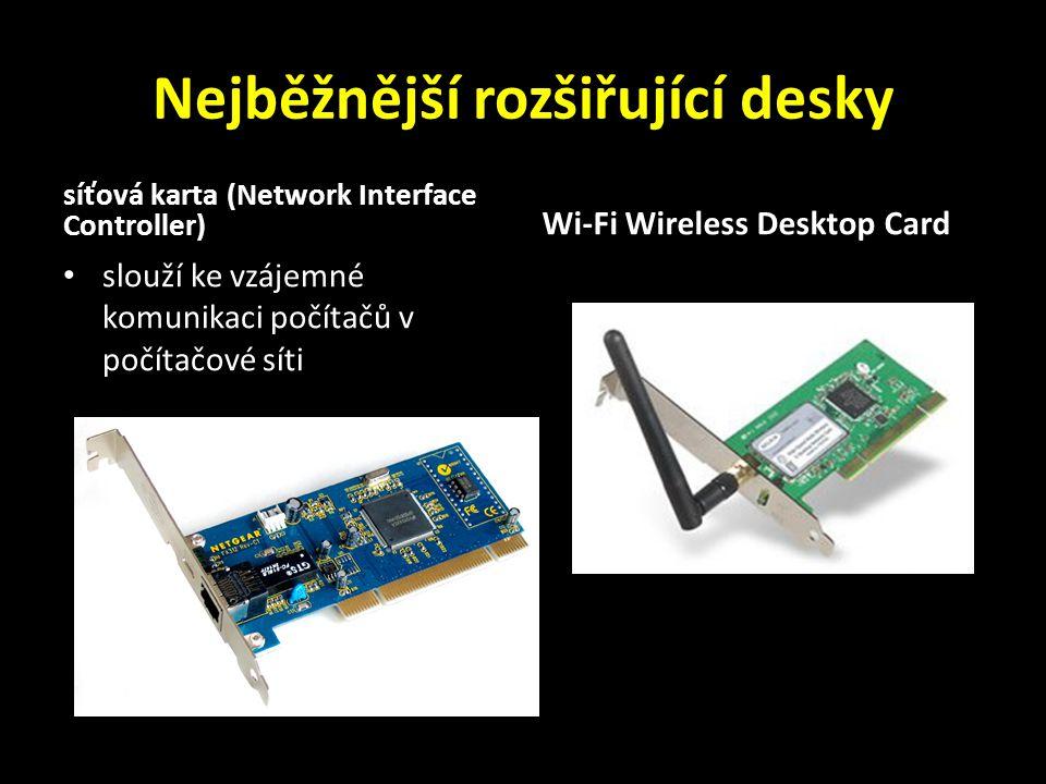Nejběžnější rozšiřující desky síťová karta (Network Interface Controller) slouží ke vzájemné komunikaci počítačů v počítačové síti Wi-Fi Wireless Desktop Card