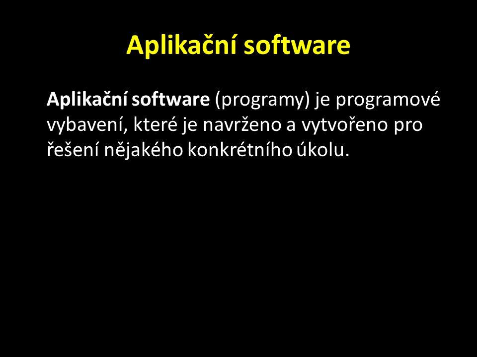 Aplikační software Aplikační software (programy) je programové vybavení, které je navrženo a vytvořeno pro řešení nějakého konkrétního úkolu.