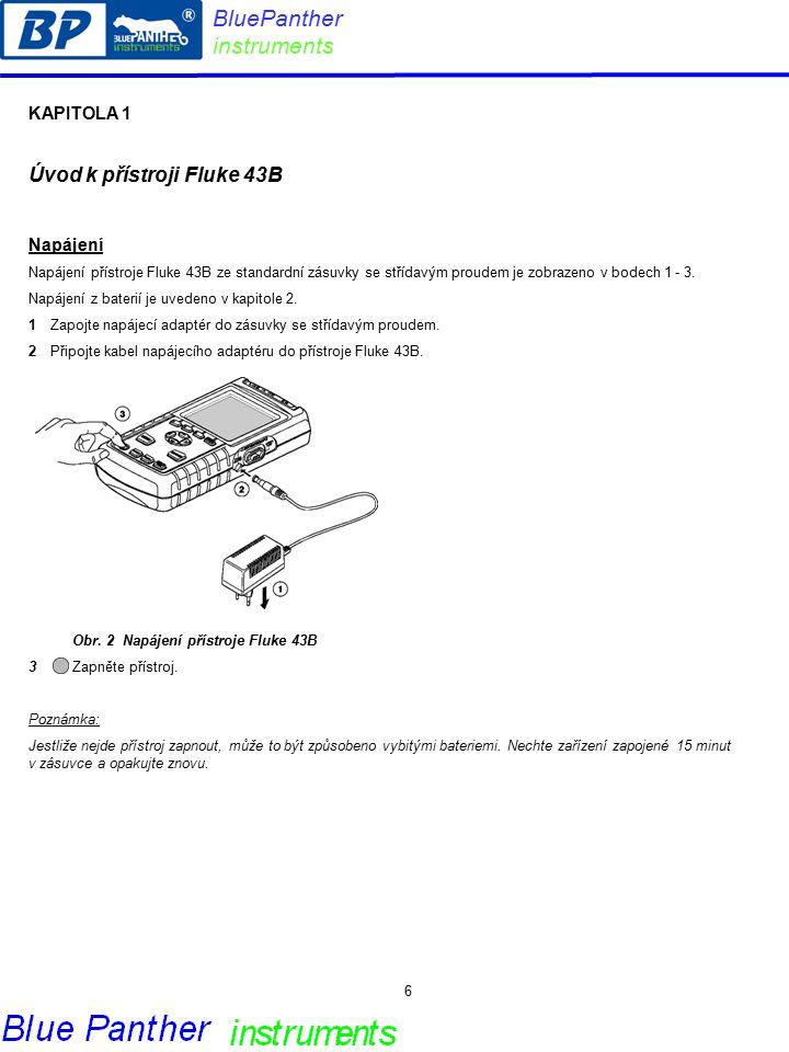 KAPITOLA 1 Úvod k přístroji Fluke 43B Napájení Napájení přístroje Fluke 43B ze standardní zásuvky se střídavým proudem je zobrazeno v bodech 1 - 3.