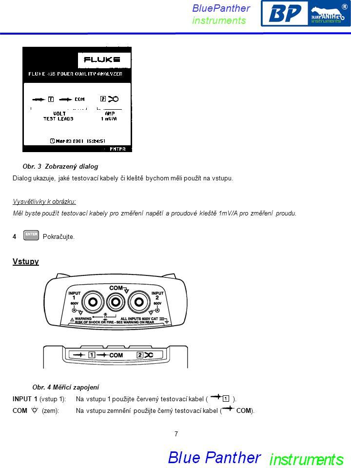 Obr. 3 Zobrazený dialog Dialog ukazuje, jaké testovací kabely či kleště bychom měli použít na vstupu. Vysvětlivky k obrázku: Měl byste použít testovac