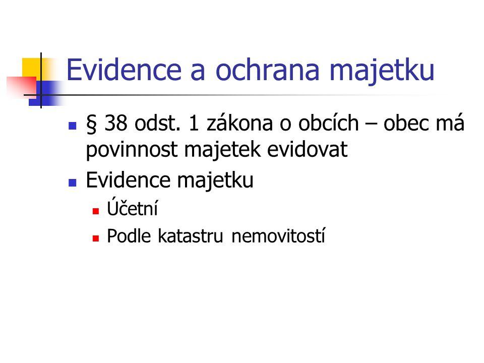 Evidence a ochrana majetku § 38 odst.