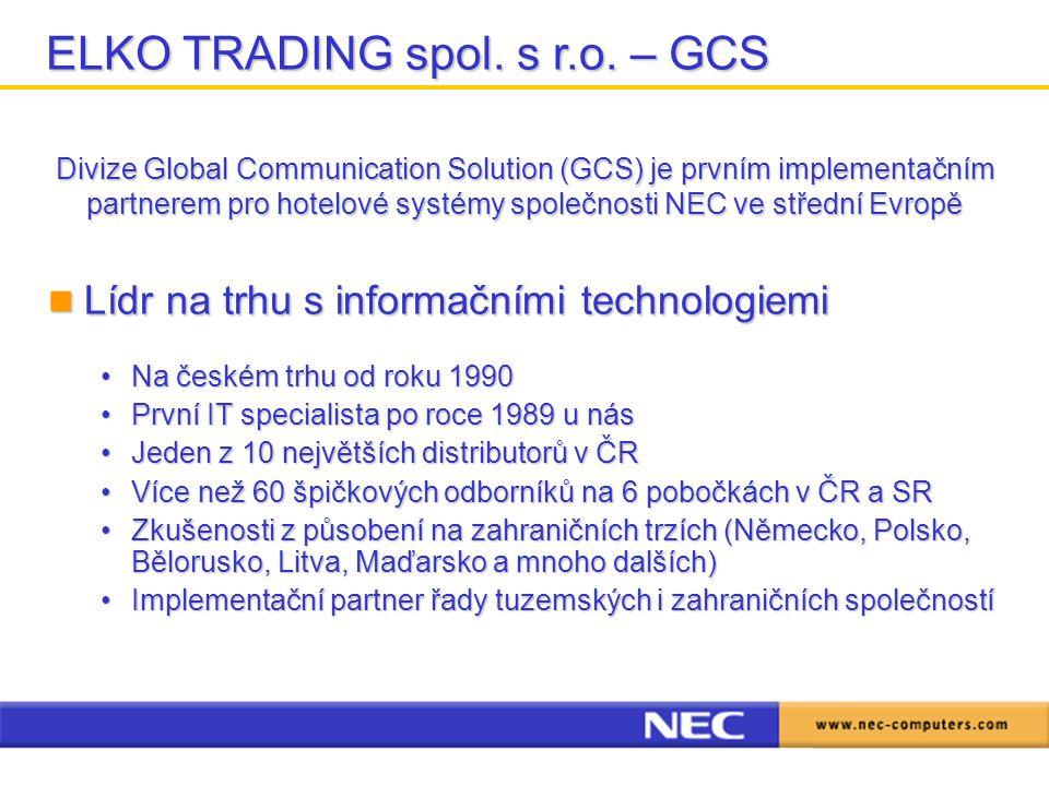 ELKO TRADING spol. s r.o. – GCS Divize Global Communication Solution (GCS) je prvním implementačním partnerem pro hotelové systémy společnosti NEC ve