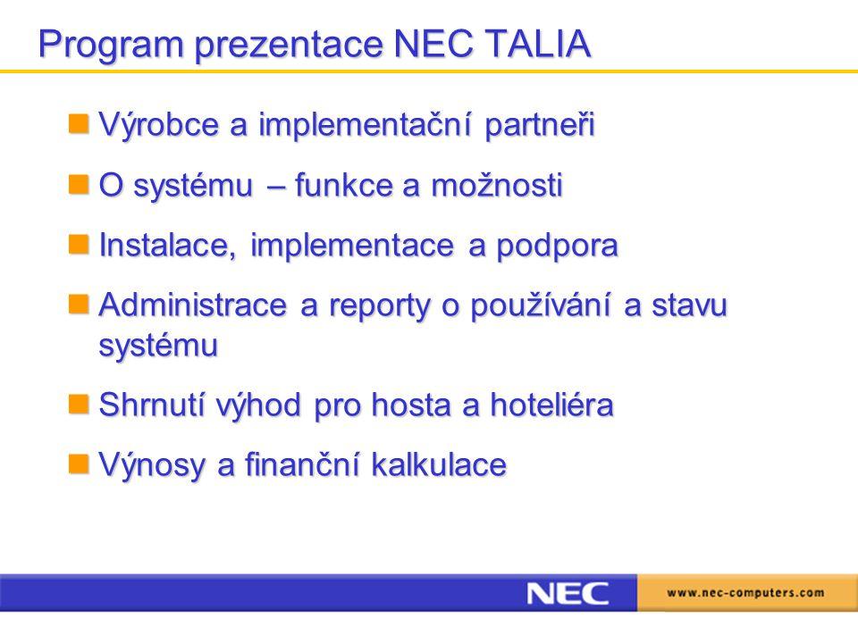 Program prezentace NEC TALIA Výrobce a implementační partneři Výrobce a implementační partneři O systému – funkce a možnosti O systému – funkce a možn