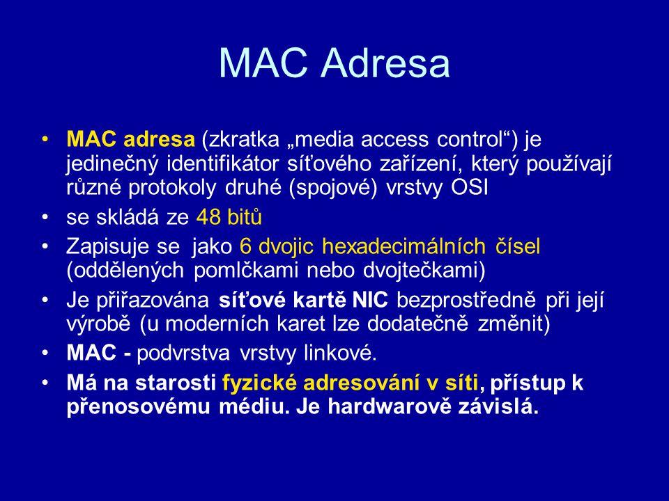 """MAC Adresa MAC adresa (zkratka """"media access control"""") je jedinečný identifikátor síťového zařízení, který používají různé protokoly druhé (spojové) v"""