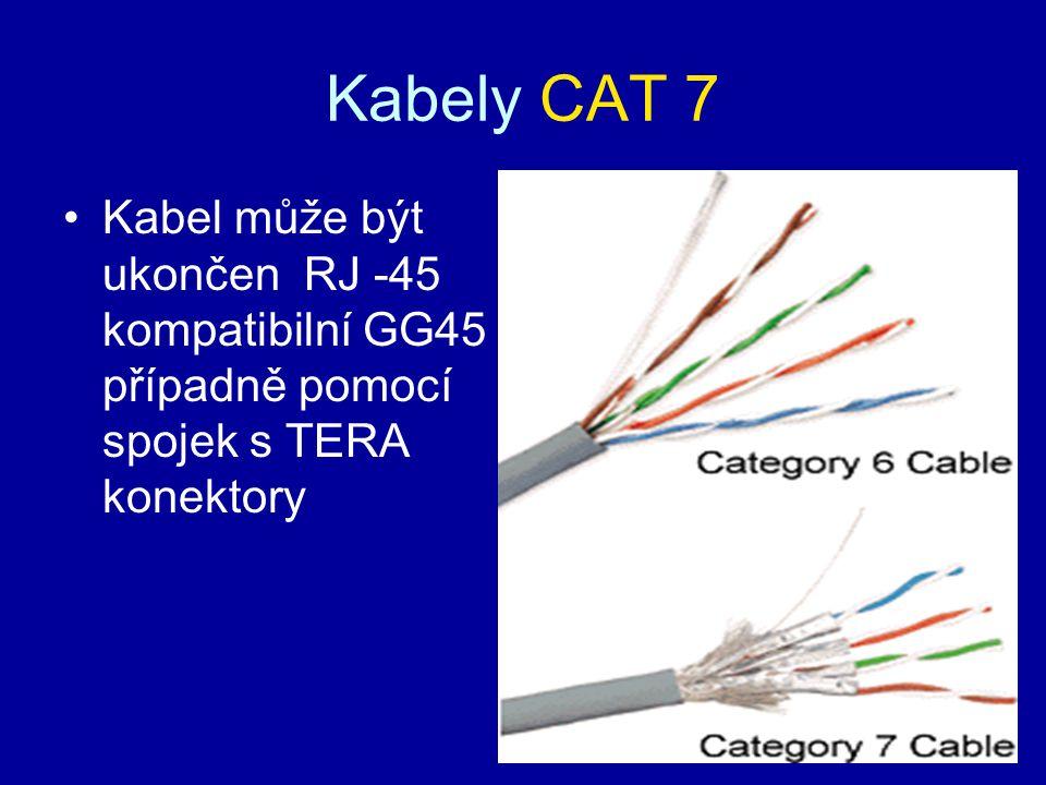 Kabely CAT 7 Kabel může být ukončen RJ -45 kompatibilní GG45 případně pomocí spojek s TERA konektory