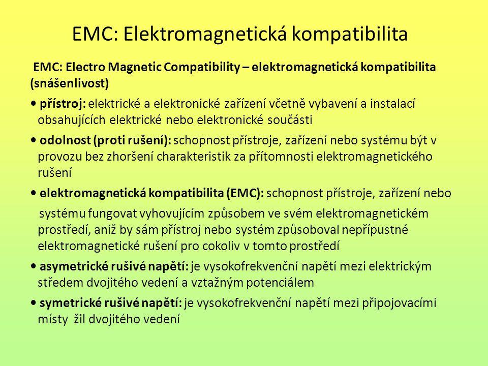 EMC: Elektromagnetická kompatibilita EMC: Electro Magnetic Compatibility – elektromagnetická kompatibilita (snášenlivost) přístroj: elektrické a elekt