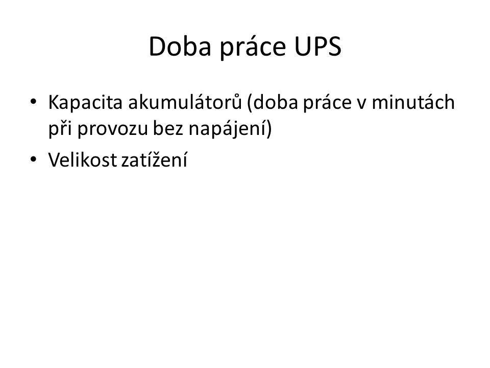 Doba práce UPS Kapacita akumulátorů (doba práce v minutách při provozu bez napájení) Velikost zatížení