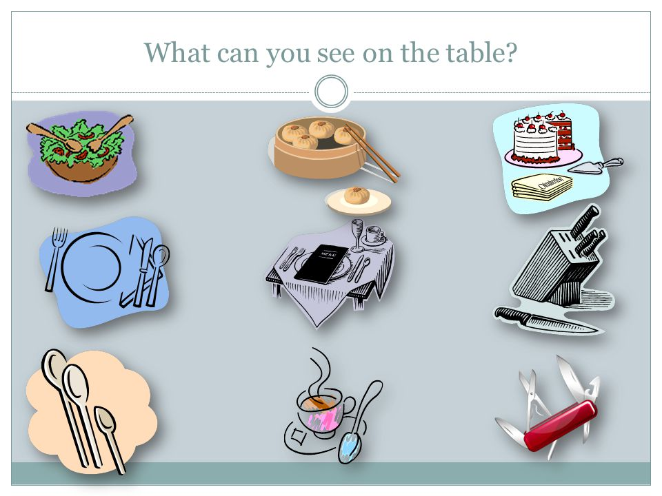 What can you see on the table?