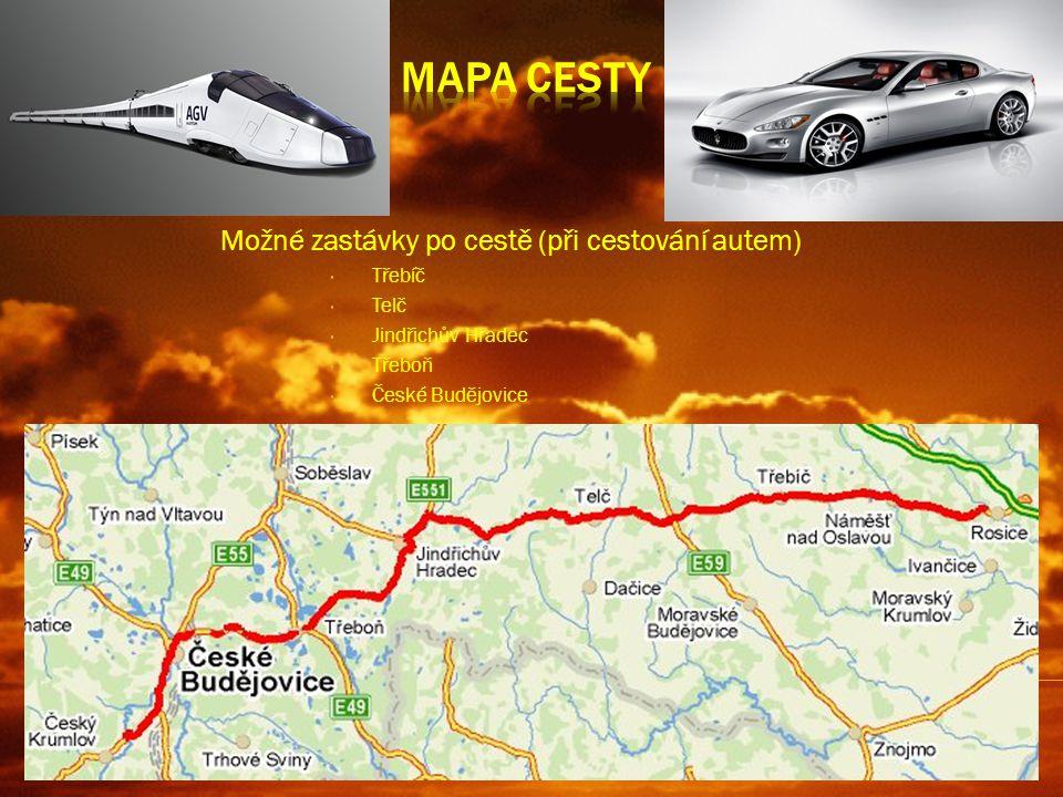 Možné zastávky po cestě (při cestování autem) Třebíč Telč Jindřichův Hradec Třeboň České Budějovice
