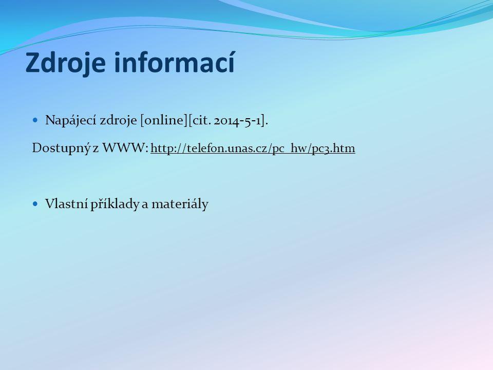 Zdroje informací Napájecí zdroje [online][cit. 2014-5-1].