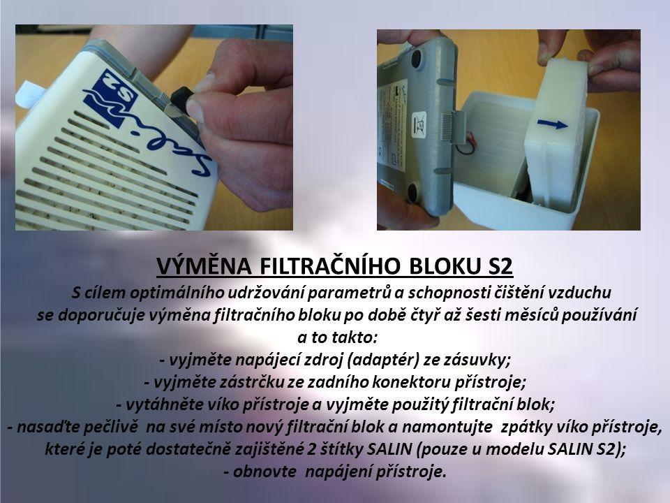 VÝMĚNA FILTRAČNÍHO BLOKU S2 S cílem optimálního udržování parametrů a schopnosti čištění vzduchu se doporučuje výměna filtračního bloku po době čtyř a