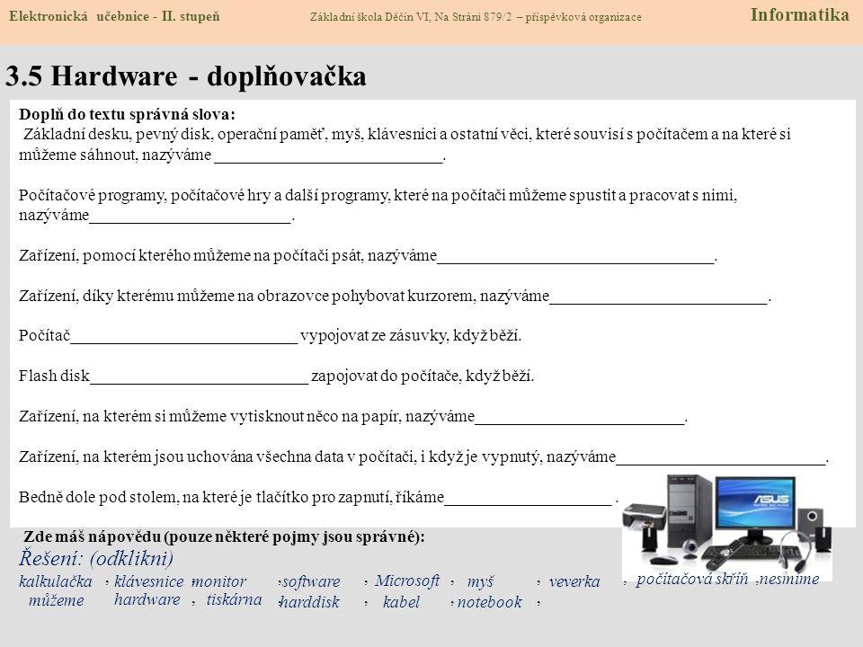 3.4 Příslušenství počítače – periferie PC klávesnice myš skener joystick monitor reproduktory tiskárna dataprojektor modem flash disk DVD mechanika s