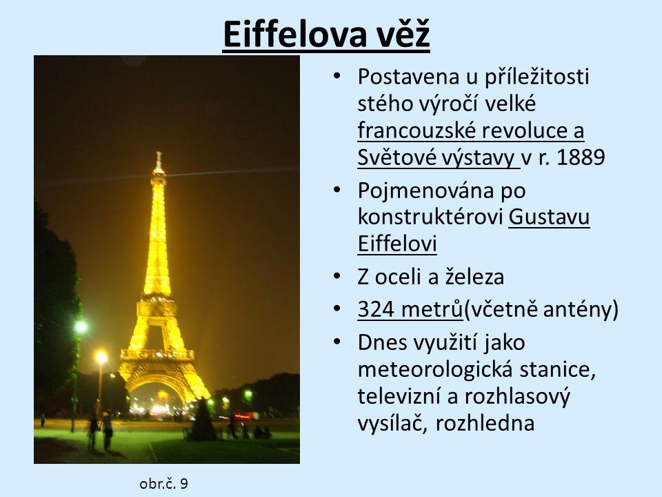 Eiffelova věž Postavena u příležitosti stého výročí velké francouzské revoluce a Světové výstavy v r.