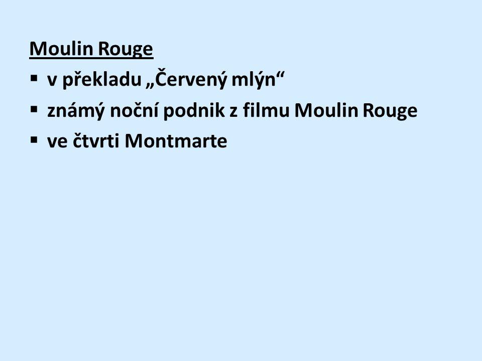 """Moulin Rouge  v překladu """"Červený mlýn  známý noční podnik z filmu Moulin Rouge  ve čtvrti Montmarte"""