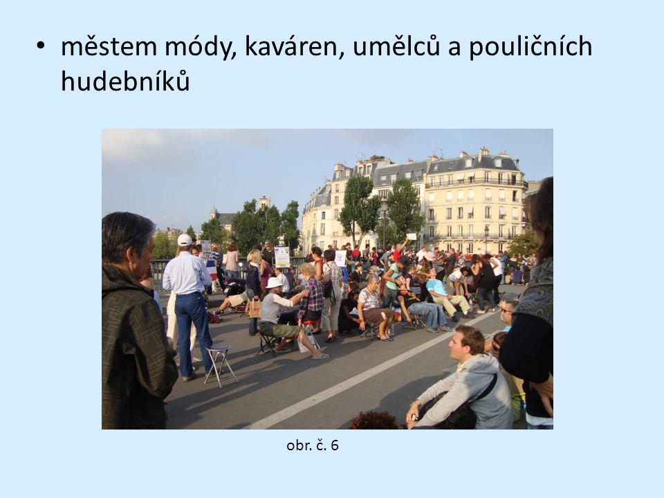 městem módy, kaváren, umělců a pouličních hudebníků obr. č. 6