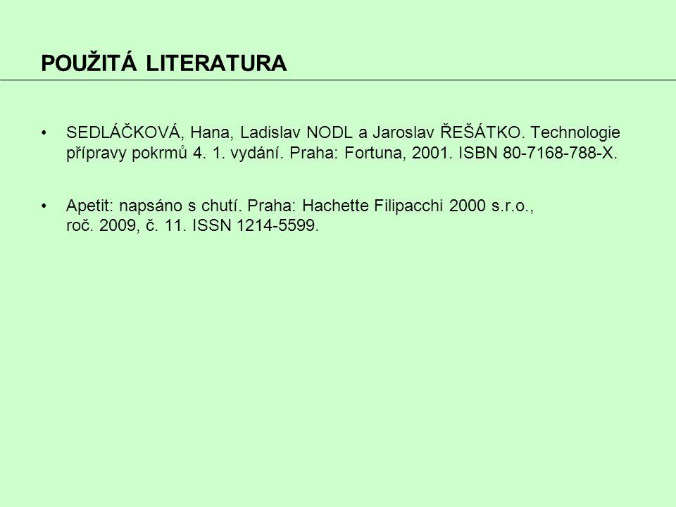 POUŽITÁ LITERATURA SEDLÁČKOVÁ, Hana, Ladislav NODL a Jaroslav ŘEŠÁTKO.
