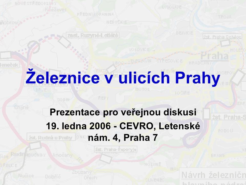 Železnice v ulicích Prahy Prezentace pro veřejnou diskusi 19.