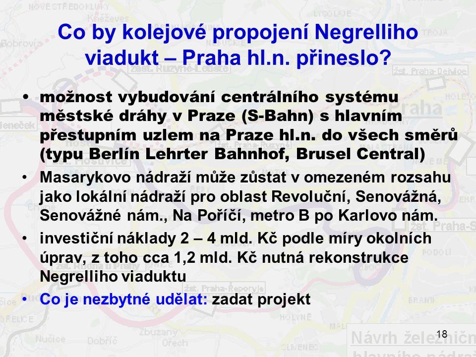 18 Co by kolejové propojení Negrelliho viadukt – Praha hl.n.
