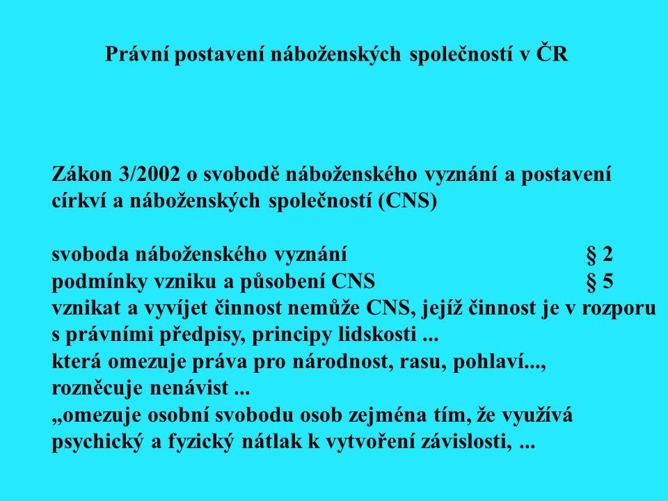 Zákon 3/2002 o svobodě náboženského vyznání a postavení církví a náboženských společností (CNS) svoboda náboženského vyznání§ 2 podmínky vzniku a půso