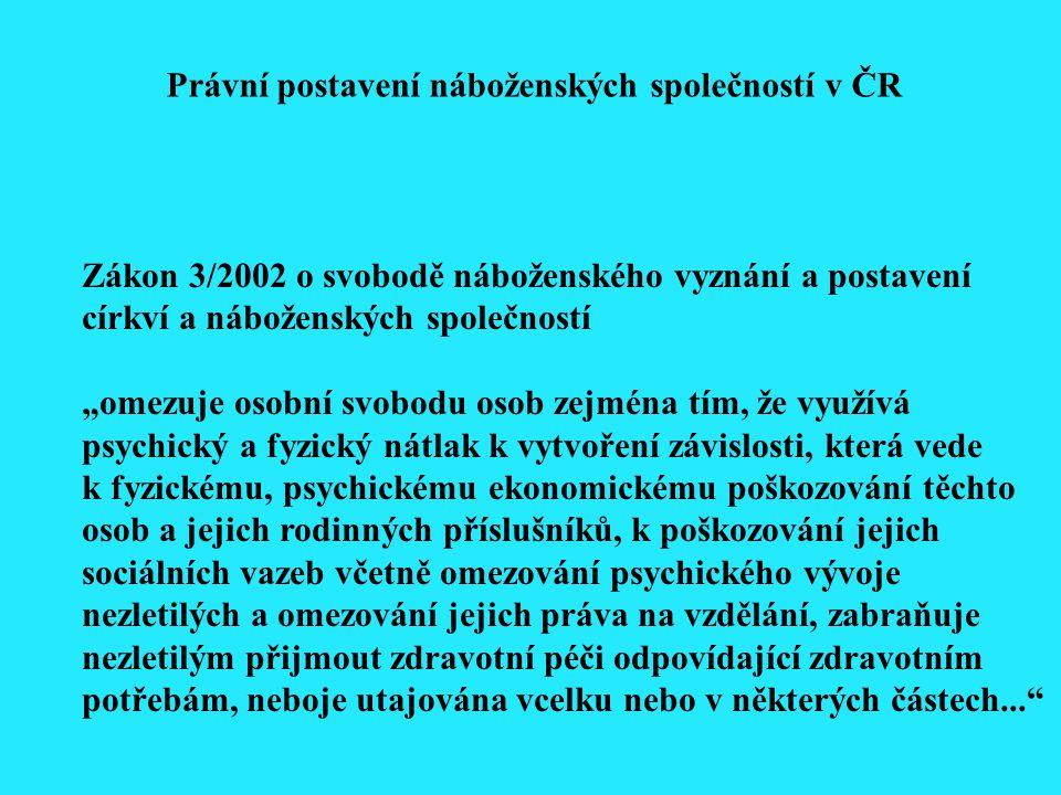 """Zákon 3/2002 o svobodě náboženského vyznání a postavení církví a náboženských společností """"omezuje osobní svobodu osob zejména tím, že využívá psychic"""