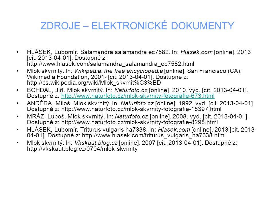 ZDROJE – ELEKTRONICKÉ DOKUMENTY HLÁSEK, Lubomír. Salamandra salamandra ec7582. In: Hlasek.com [online]. 2013 [cit. 2013-04-01]. Dostupné z: http://www