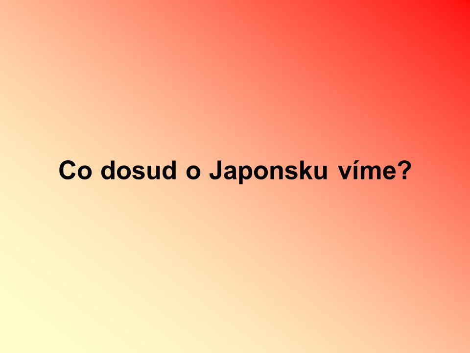 Co dosud o Japonsku víme?