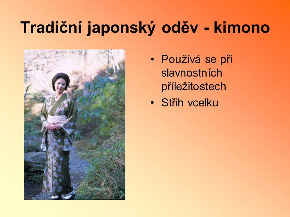 Tradiční japonský oděv - kimono Používá se při slavnostních příležitostech Střih vcelku
