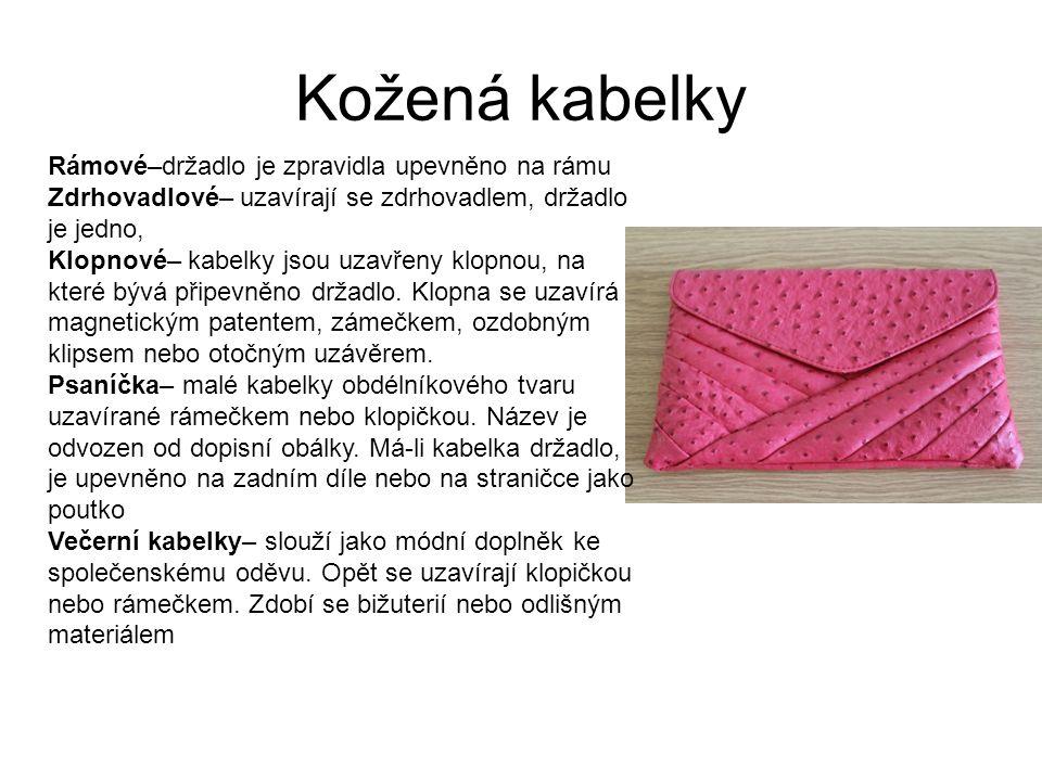Kožená kabelky Rámové–držadlo je zpravidla upevněno na rámu Zdrhovadlové– uzavírají se zdrhovadlem, držadlo je jedno, Klopnové– kabelky jsou uzavřeny