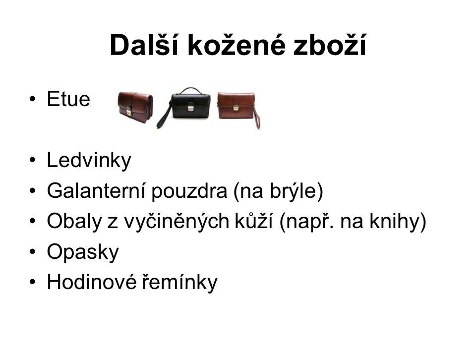 Další kožené zboží Etue Ledvinky Galanterní pouzdra (na brýle) Obaly z vyčiněných kůží (např. na knihy) Opasky Hodinové řemínky