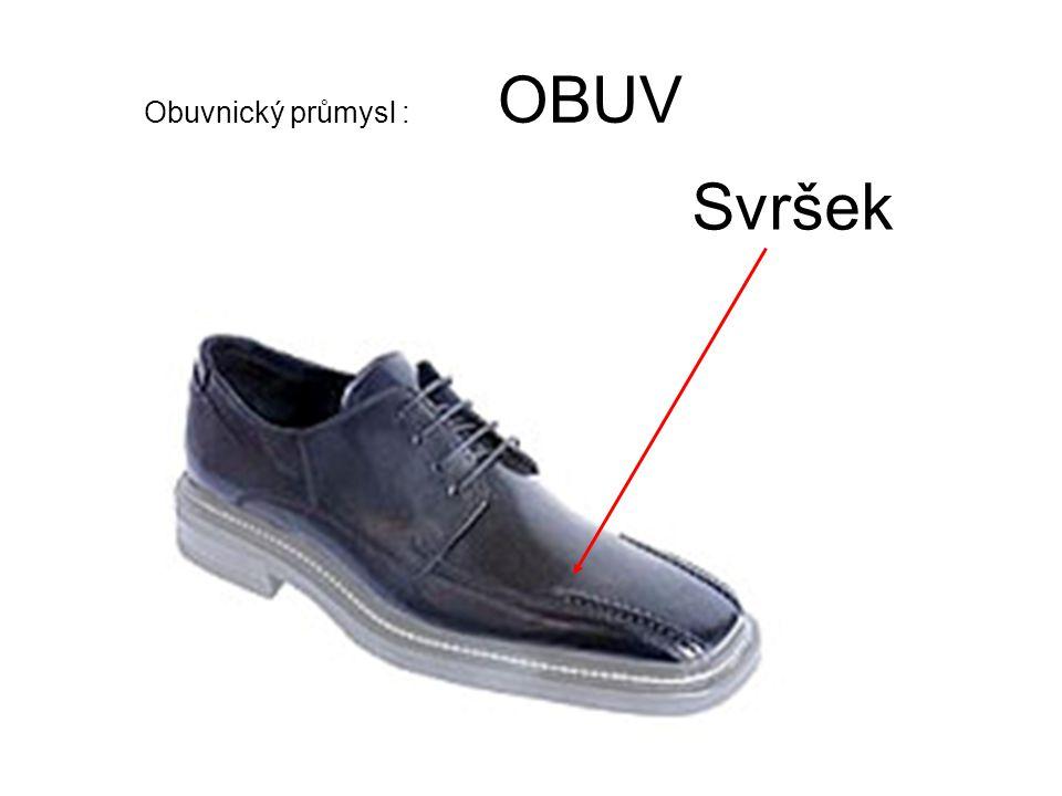 Svršek Obuvnický průmysl : OBUV