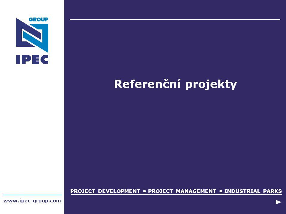 www.ipec-group.com Referenční projekty PROJECT DEVELOPMENT PROJECT MANAGEMENT INDUSTRIAL PARKS
