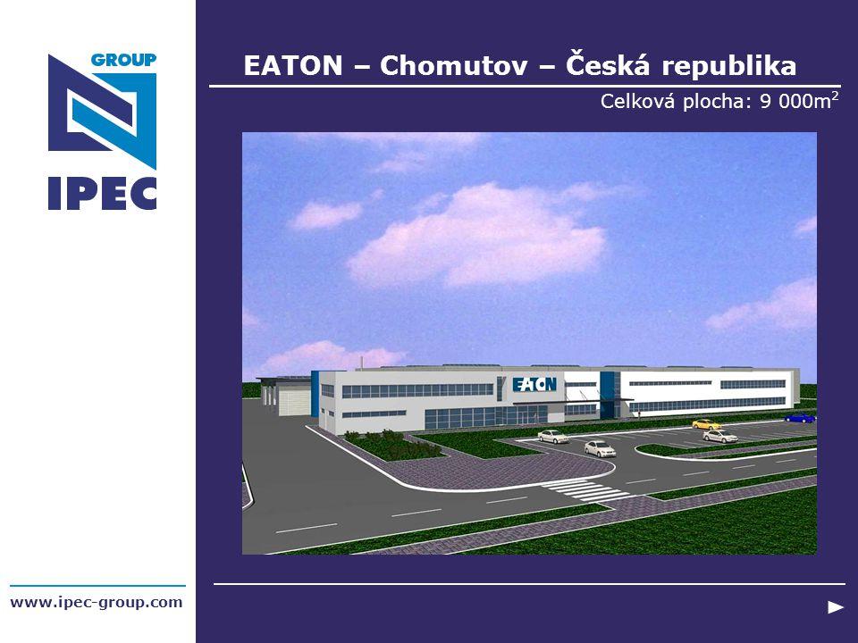 EATON – Chomutov – Česká republika Celková plocha: 9 000m 2 www.ipec-group.com