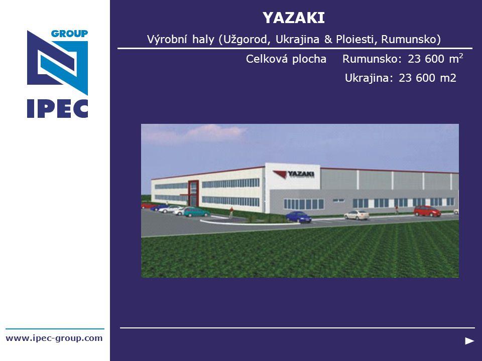 YAZAKI Výrobní haly (Užgorod, Ukrajina & Ploiesti, Rumunsko) Celková plochaRumunsko: 23 600 m 2 Ukrajina: 23 600 m2 www.ipec-group.com