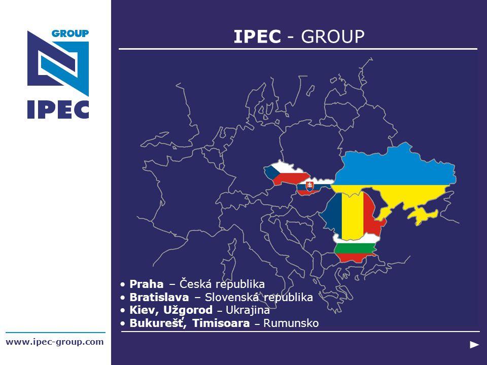 www.ipec-group.com IPEC - GROUP Praha – Česká republika Bratislava – Slovenská republika Kiev, Užgorod – Ukrajina Bukurešť, Timisoara – Rumunsko