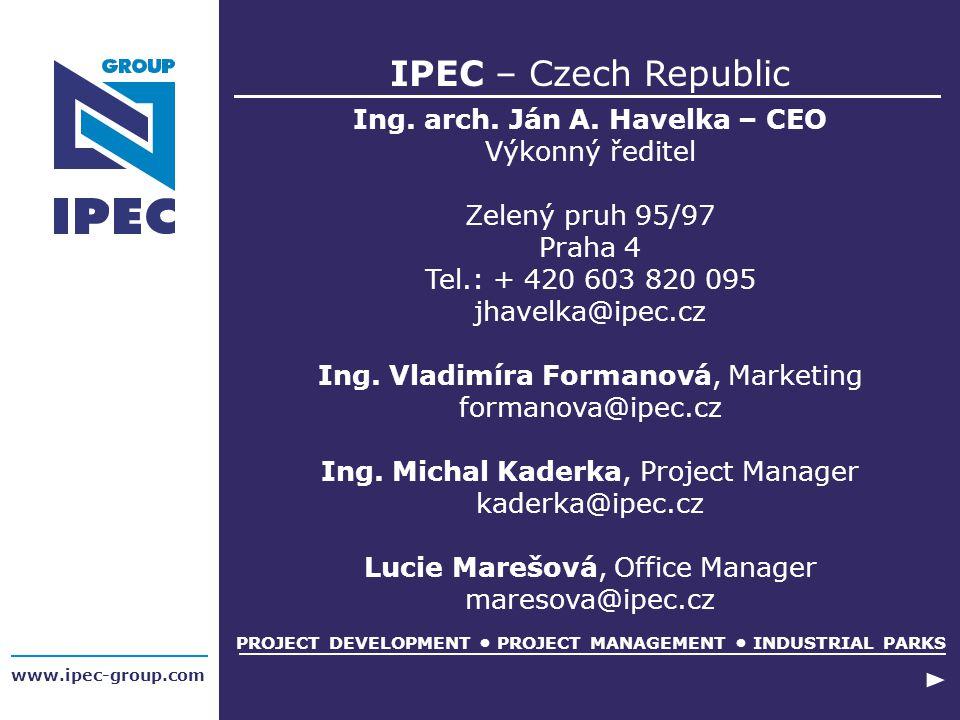 IPEC – Czech Republic www.ipec-group.com Ing. arch. Ján A. Havelka – CEO Výkonný ředitel Zelený pruh 95/97 Praha 4 Tel.: + 420 603 820 095 jhavelka@ip