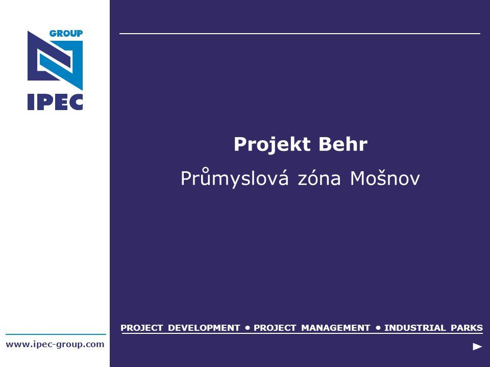 www.ipec-group.com Projekt Behr Průmyslová zóna Mošnov PROJECT DEVELOPMENT PROJECT MANAGEMENT INDUSTRIAL PARKS