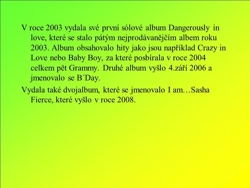V roce 2003 vydala své první sólové album Dangerously in love, které se stalo pátým nejprodávanějčím albem roku 2003. Album obsahovalo hity jako jsou