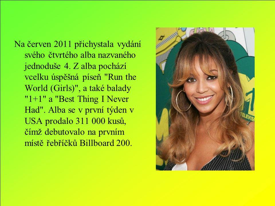 Na červen 2011 přichystala vydání svého čtvrtého alba nazvaného jednoduše 4. Z alba pochází vcelku úspěšná píseň