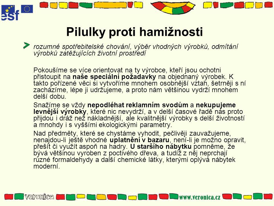 Pilulky proti hamižnosti rozumné spotřebitelské chování, výběr vhodných výrobků, odmítání výrobků zatěžujících životní prostředí Pokoušíme se více ori