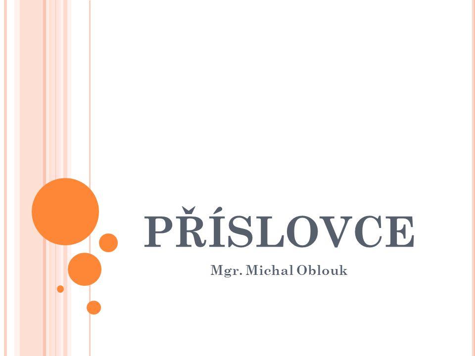 PŘÍSLOVCE Mgr. Michal Oblouk