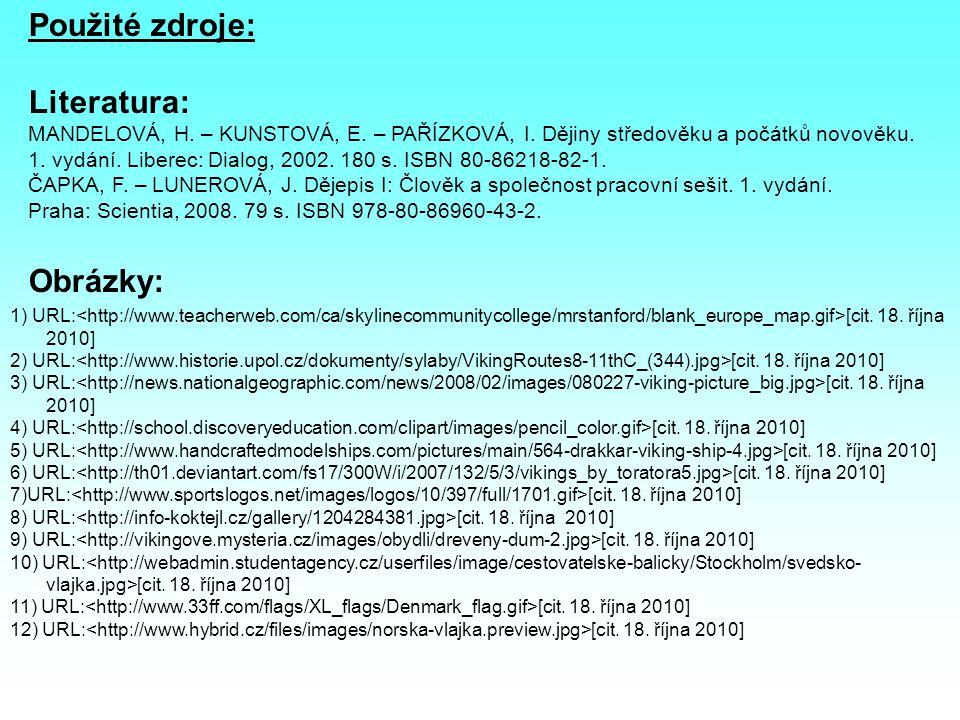 Použité zdroje: Literatura: MANDELOVÁ, H.– KUNSTOVÁ, E.