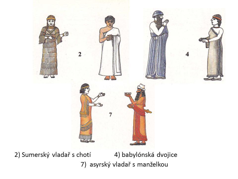 2) Sumerský vladař s chotí 4) babylónská dvojice 7) asyrský vladař s manželkou