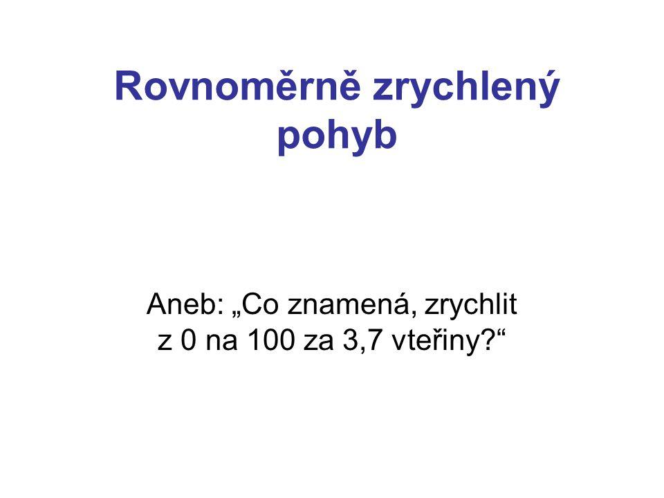 http://www.ceskatelevize.cz/porady/10319 921345-rande-s- fyzikou/211563230150001-pohyb-a- rychlost/video/http://www.ceskatelevize.cz/porady/10319 921345-rande-s- fyzikou/211563230150001-pohyb-a- rychlost/video/ http://www.ceskatelevize.cz/porady/10319 921345-rande-s- fyzikou/211563230150002-zrychleni-a- volny-pad/video/ http://www.walter- fendt.de/ph14cz/acceleration_cz.htmhttp://www.walter- fendt.de/ph14cz/acceleration_cz.htm http://www.stream.cz/onemanshow/838635- miliardar-karel-janecek