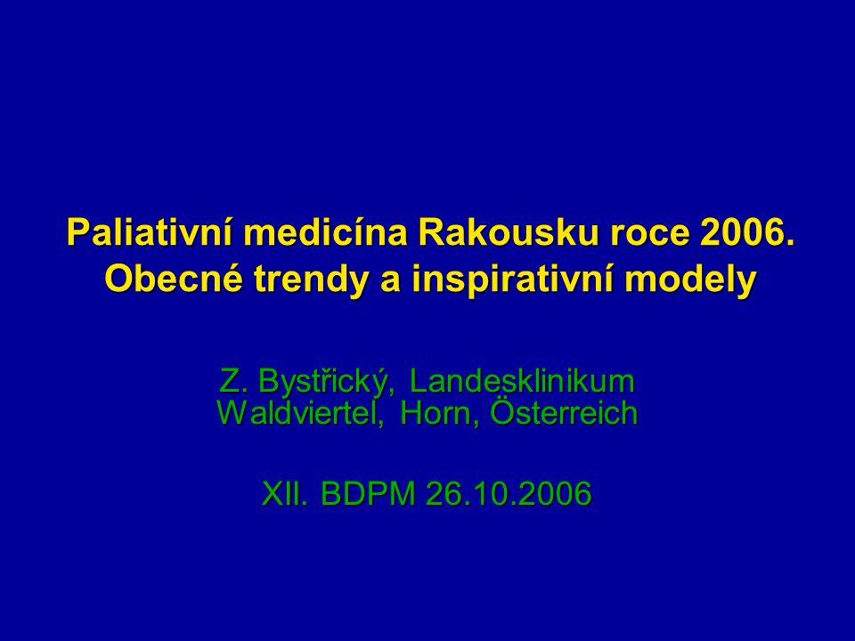 Paliativní medicína Rakousku roce 2006. Obecné trendy a inspirativní modely Z.